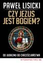 Książka: Czy Jezus jest Bogiem?