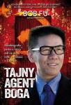 Tajny agent Boga - Bob Fu