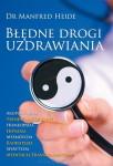Błędne drogi uzdrawiania - Dr Manfred Heide